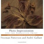 Photo Impressionism and the Subjective Image - Photography Book